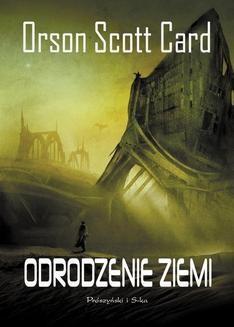Chomikuj, ebook online Odrodzenie Ziemi. Orson Scott Card