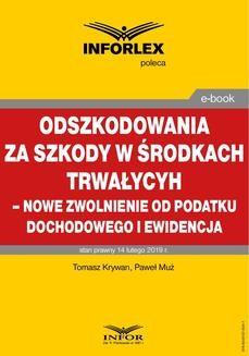 Chomikuj, ebook online Odszkodowania za szkody w środkach trwałych – nowe zwolnienie od podatku dochodowego i ewidencja. Paweł Muż