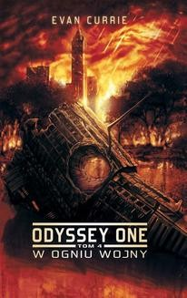 Chomikuj, ebook online Odyssey One: W ogniu wojny. Evan Currie