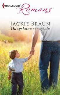 Chomikuj, pobierz ebook online Odzyskane szczęście. Jackie Braun