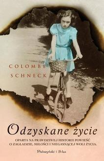 Chomikuj, ebook online Odzyskane życie. Colombe Schneck