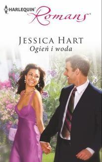 Chomikuj, ebook online Ogień i woda. Jessica Hart