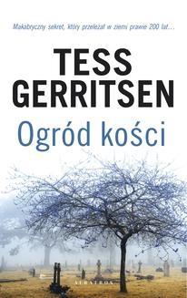 Chomikuj, ebook online Ogród kości. Tess Gerritsen