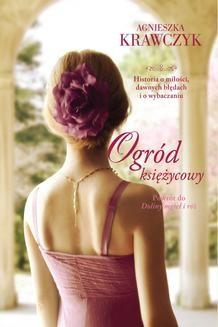 Chomikuj, ebook online Ogród księżycowy. Agnieszka Krawczyk