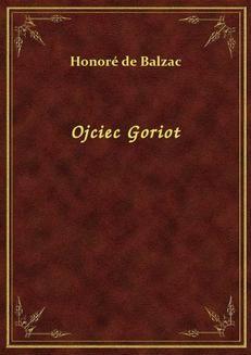 Chomikuj, ebook online Ojciec Goriot. Honoré de Balzac
