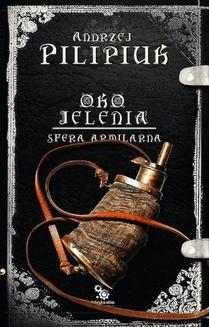 Chomikuj, ebook online Oko jelenia. Sfera Armilarna. Andrzej Pilipiuk