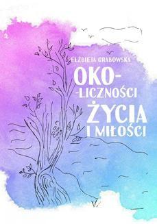 Chomikuj, ebook online Oko-liczności życia i miłości. Elżbieta Grabowska