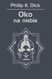 Chomikuj, pobierz ebook online Oko na niebie. Philip K. Dick