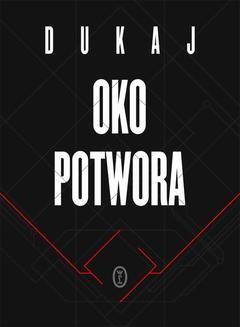 Chomikuj, pobierz ebook online Oko potwora. Jacek Dukaj