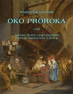 Chomikuj, ebook online Oko proroka czyli Hanusz Bystry i jego przygody. Powieść przygodowa z XVII w.. Władysław Łoziński