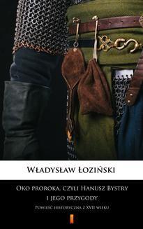 Ebook Oko proroka, czyli Hanusz Bystry i jego przygody pdf