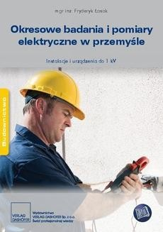 Chomikuj, ebook online Okresowe badania i pomiary elektryczne w przemyśle. Instalacje i urządzenia do 1 kV. Fryderyk Łasak
