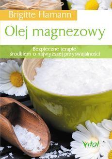 Ebook Olej magnezowy. Bezpieczne terapie środkiem o najwyższej przyswajalności pdf