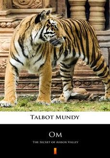 Chomikuj, ebook online Om. The Secret of Ahbor Valley. Talbot Mundy