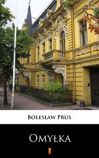 Chomikuj, pobierz ebook online Omyłka. Bolesław Prus