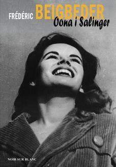 Chomikuj, ebook online Oona i Salinger. Frederic Beigbeder
