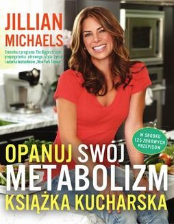 Chomikuj, ebook online Opanuj swój metabolizm – książka kucharska. Jillian Michaels