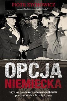 Chomikuj, ebook online Opcja niemiecka. Piotr Zychowicz