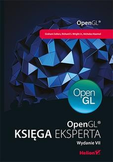 Chomikuj, ebook online OpenGL. Księga eksperta. Wydanie VII. Graham Sellers
