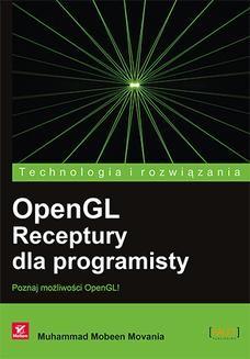 Chomikuj, ebook online OpenGL. Receptury dla programisty. Muhammad Mobeen Movania