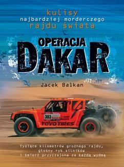 Chomikuj, ebook online Operacja Dakar. Kulisy najbardziej morderczego. Jacek Balkan