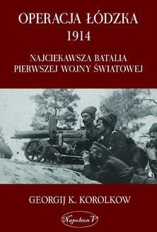 Ebook Operacja łódzka 1914 Najciekawsza batalia pierwszej wojny światowej pdf