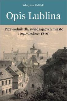 Chomikuj, ebook online Opis Lublina. Władysław Zieliński