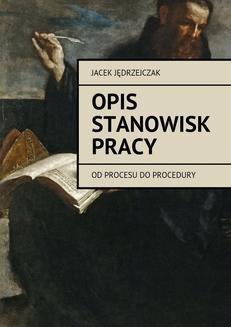 Chomikuj, ebook online Opis stanowisk pracy. Jacek Jędrzejczak