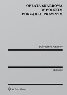 Chomikuj, ebook online Opłata skarbowa w polskim porządku prawnym. Dobrosława Antonów