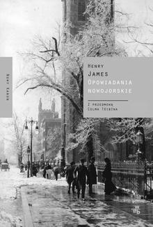 Chomikuj, pobierz ebook online Opowiadania nowojorskie. Henry James