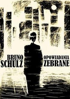 Chomikuj, ebook online Opowiadania zebrane. Bruno Schulz