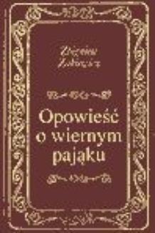 Chomikuj, ebook online Opowieść o wiernym pająku. Zbigniew Żakiewicz