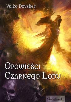 Chomikuj, pobierz ebook online Opowieści Czarnego Lodu. Volko Dovsher