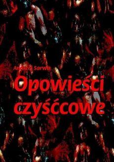 Chomikuj, ebook online Opowieści czyśćcowe. Andrzej Sarwa