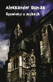 Chomikuj, ebook online Opowieści o duchach. Aleksander Dumas