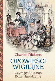 Chomikuj, ebook online Opowieści wigilijne. Czym jest dla nas Boże Narodzenie. Charles Dickens