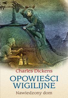 Chomikuj, ebook online Opowieści wigilijne: Nawiedzony dom. Charles Dickens