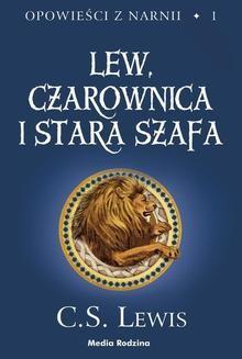 Chomikuj, ebook online Opowieści z Narnii 1: Lew, Czarownica i Stara Szafa. C. S. Lewis