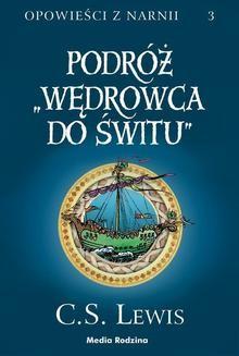 """Chomikuj, ebook online Opowieści z Narnii 3: Podróż """"Wędrowca do Świtu"""". C. S. Lewis"""