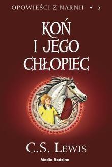 Chomikuj, ebook online Opowieści z Narnii 5: Koń i jego chłopiec. C. S. Lewis