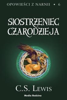 Chomikuj, pobierz ebook online Opowieści z Narnii 6: Siostrzeniec Czarodzieja. C. S. Lewis
