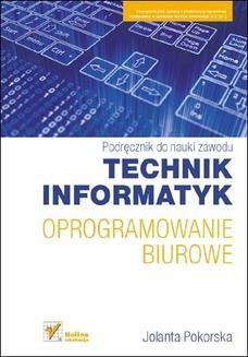 Chomikuj, ebook online Oprogramowanie biurowe. Podręcznik do nauki zawodu technik informatyk. Jolanta Pokorska