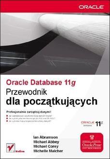 Chomikuj, ebook online Oracle Database 11g. Przewodnik dla początkujących. Ian Abramson