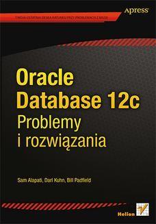 Chomikuj, ebook online Oracle Database 12c. Problemy i rozwiązania. Sam Alapati