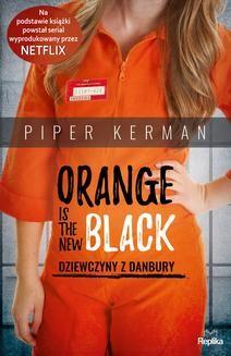 Chomikuj, ebook online Orange Is the New Black. Piper Kerman