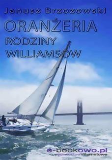 Chomikuj, ebook online Oranżeria rodziny Williamsów. Janusz Brzozowski