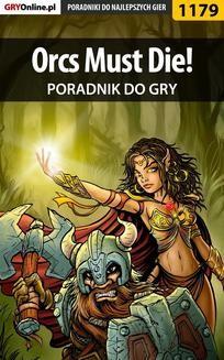 Chomikuj, ebook online Orcs Must Die! – poradnik do gry. Michał 'Wolfen' Basta