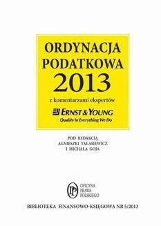 Chomikuj, pobierz ebook online Ordynacja podatkowa 2013 wraz z komentarzem ekspertów Ernst & Young. Praca zbiorowa