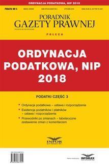 Chomikuj, ebook online Ordynacja podatkowa, NIP 2018. Podatki część 3. Opracowanie zbiorowe