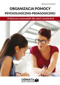 Chomikuj, ebook online Organizacja pomocy psychologiczno-pedagogicznej. Praktyczny przewodnik dla szkół i przedszkoli. Marzenna Czarnocka